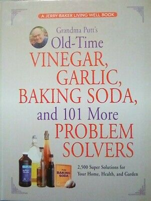 Grandma Putt's Old Time Vinegar Garlic Baking Soda... by Jerry Baker Book 2006