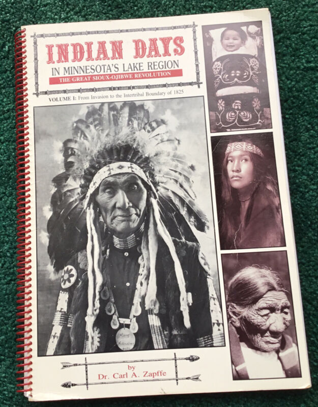 Vintage Book Indian Days in Minnesota Lake Region Volume 1 Dr. Carl Zapffe 1979