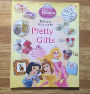 Disney Princess Pretty Gifts: Things to Make and Do