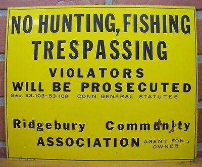 Old NO HUNTING FISHING TRESPASSING Sign Violators Will Be Prosecuted Ridgebury