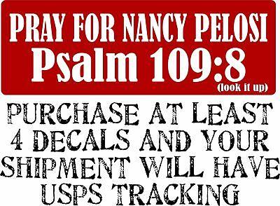 "Nancy Pelosi Pray for Nancy Psalm 109:8 Bumper Sticker 8.7"" x 3"" (LOOK IT UP!)"