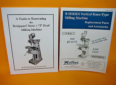 RENOVATION GUIDE FOR BRIDGEPORT SERIES 1 J HEAD MILLING MACHINE & PARTS CATALOG