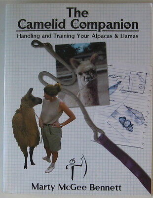THE CAMELID COMPANION HANDLING AND TRAINING YOUR ALPACAS & LLAMAS