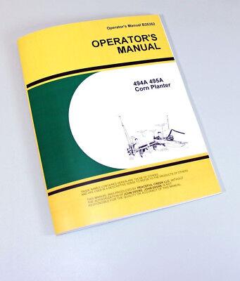 Operators Service Manual For John Deere 494a 495a Corn Planter Owner 494 A 495