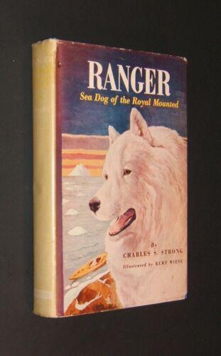 Ranger: Sea Dog of the Royal Mounted by Charles S. Strong - HC/DJ  1st - Samoyed