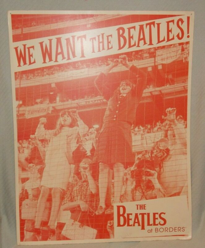 """We Want The Beatles ~ 32.5"""" x 42"""" ~ Double Sided Cardboard PROMO Store Display"""