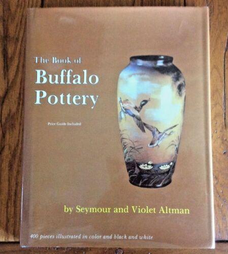 The Book Of Buffalo Pottery by Seymore & Violet Altman HC/DJ 1987 400  Illust.