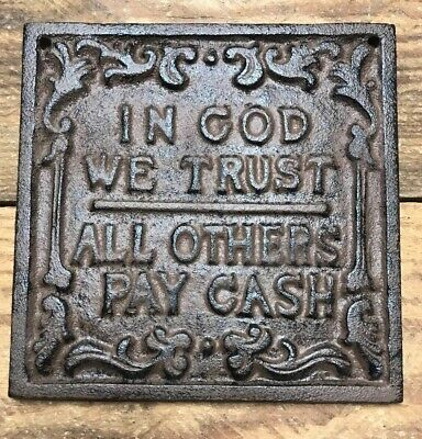 In God We Trust All Others Pay Cash Cast Iron Sign Plaque Garden Garage (In God We Trust Others Pay Cash)