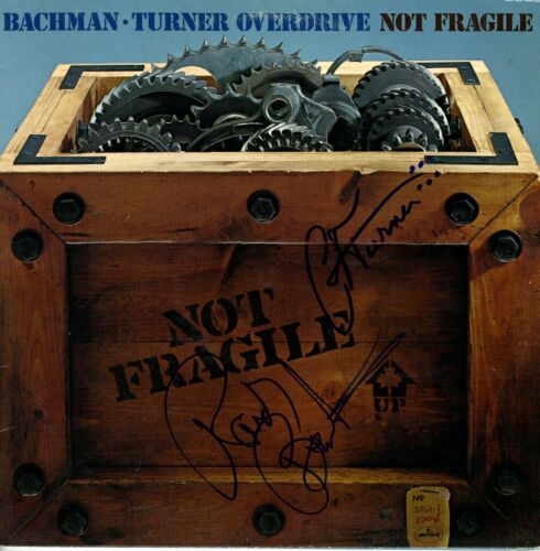 BACHMAN TURNER OVERDRIVE Not Fragile SIGNED RECORD Randy and Fred - BTO