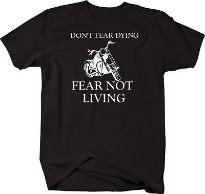 Motorcycle   Dont Fear Dying   Fear Not Living   Custom Bike  Tshirt
