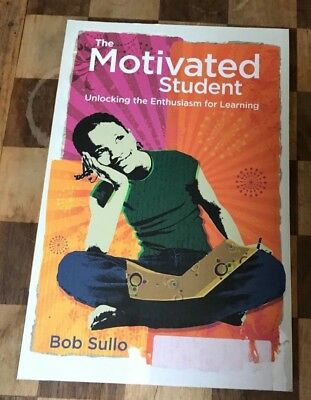 The Motivated Student : Unlocking the Enthusiasm for Learning by Bob (The Motivated Student Unlocking The Enthusiasm For Learning)