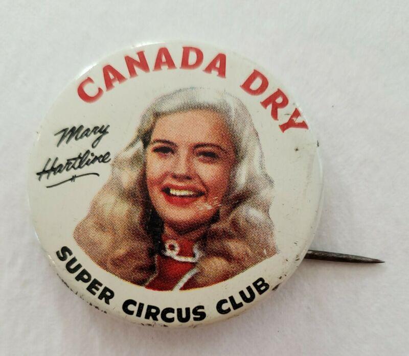 Canada Dry Soda Pop Mary Hartline Super Circus Club Vintage PINBACK Pin Button