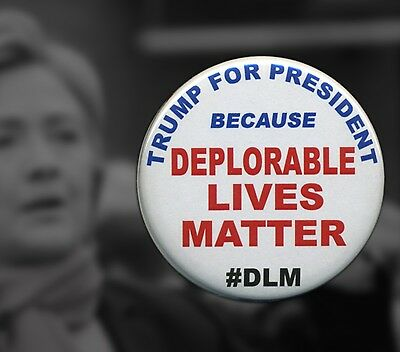 "Donald Trump DEPLORABLE LIVES MATTER 2.25"" button / badge"