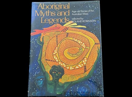ABORIGINAL MYTHS AND LEGENDS  ROLAND ROBINSON  1969 ILLUSTRATED HARDCOVER