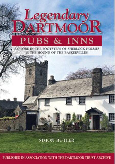 Legendary Dartmoor Pubs & Inns: Explore in the Footsteps of Sherlock Holmes & th