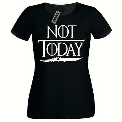 Not Today T Shirt, Ladies Fitted T- Shirt, Arya Game Of Thrones T Shirt