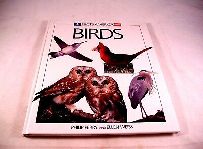 Facts America: Facts America : Birds by Ellen Weiss and Philip Perry (1993, Hard