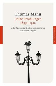 Frühe Erzählungen 1893-1912 von Thomas Mann (2012, Taschenbuch)