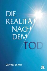 Die Realität nach dem Tod von Werner Endrös (2011, Taschenbuch) | Buch
