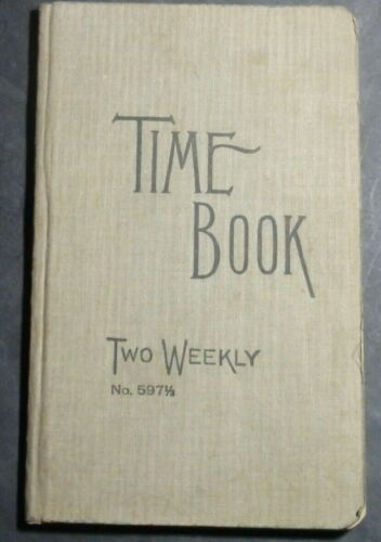 1910 CIRCA TIME BOOK, TWO WEEKLY EMPLOYER