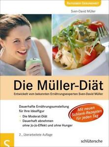 Die Müller-Diät: Dauerhafte Ernährungsumstellung für die Idealfigur - Sven-David