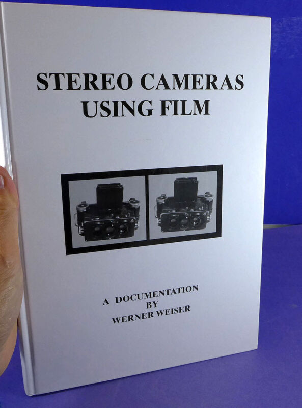Stereo Cameras Using Film - Book by Werner Weiser (2nd edition 2004)
