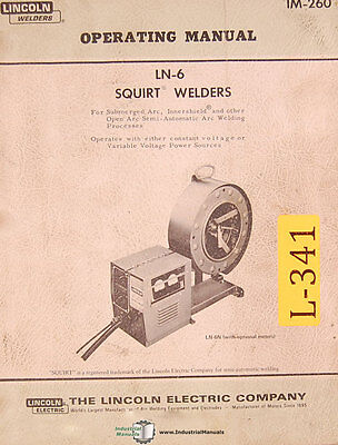 Lincoln Ln-6 Squirt Welder Operations Maintenance Wiring And Parts Manual 1969