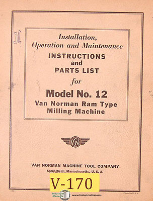Van Norman 12 Milling Installation Operations Maintenance And Parts Manual 1948