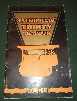 The Caterpillar Thirty Crawler Tractor Dozer Bulldozer Brochure Manual Book