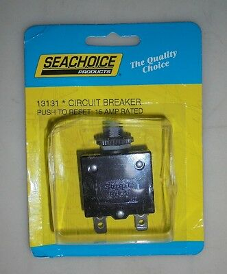 CIRCUIT BREAKER DC MARINE PUSH TO RESET SEACHOICE 13131 15AMP  NEW IN PACKAGE