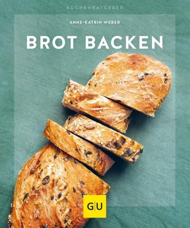 Brot backen Anne-Katrin Weber Taschenbuch GU Kochen & Verwöhnen Küchen-Ratgeber