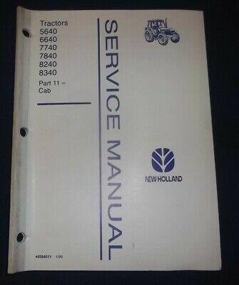 New Holland 5640 6640 7740 7840 8240 8340 Tractor Cab Service Repair Manual