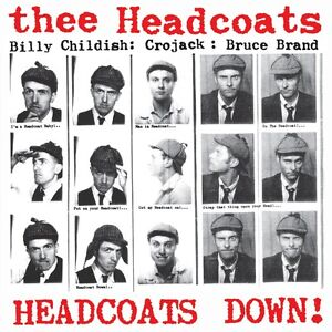 Thee Headcoats - Headcoats Down!  *NEW CD*  BILLY CHILDISH