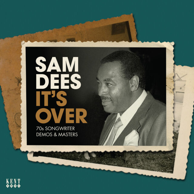 Sam Dees - It's Over - 70s Songwriter Demos And Masters (CDKEND 426)