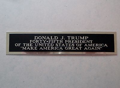 Donald Trump Engraved Nameplate For A Signed Campaign Poster Or Photo 1.5 X 6