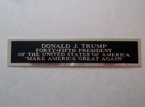 Donald Trump Autograph Nameplate For A Signed Campaign Poster Or Photo 1.25 X 6