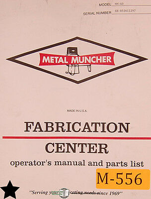 Metal Muncher Mm-40 Press Operations Maintenance And Parts Manual Year 1995