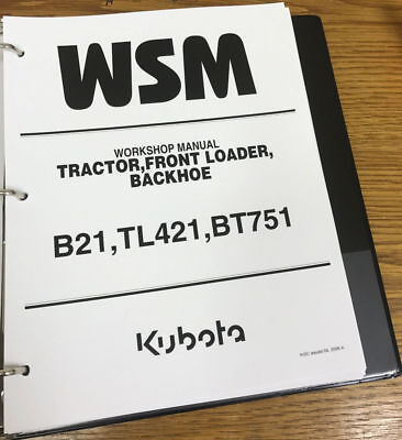 Kubota B21 B 21 Tractor Bt751 Backhoe Tl421 Loader Service Repair Wsm In Binder