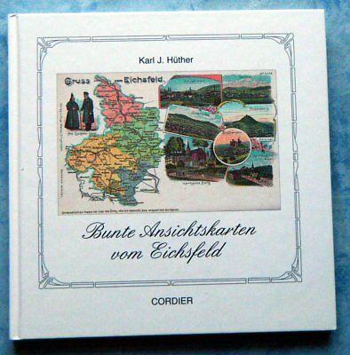 Hüther Bunte Ansichtskarten vom Eichsfeld historische Ansichten Grenze DDR  (Bunte Grenzen)
