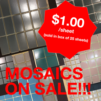 Mosaics on SALE! Only $1.00/sheet (sold by box of 25 sheets)