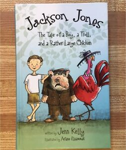Jackson Jones The Tale Of A Boy A Troll And A Large Chicken
