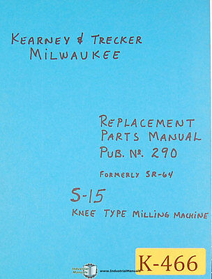 Kearney Trecker S-15 Milling Machine Replacement Parts Manual Year 1969