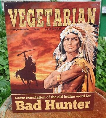 VEGETARIAN INDIAN FOR BAD HUNTER Tin Sign Wall Bar Garage Decor Classic Vintage