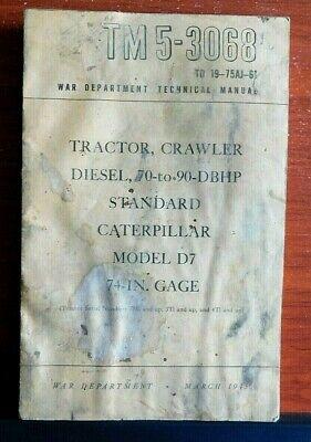 Caterpillar D7 Diesel Tractor Crawler - Technical Manual - War Dept 1945