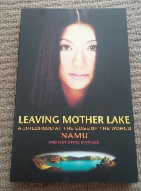 NAMU AND CHRISTINE MATHIEU SIGNED BOOK, LEAVING MOTHER LAKE, A CHILDHOOD