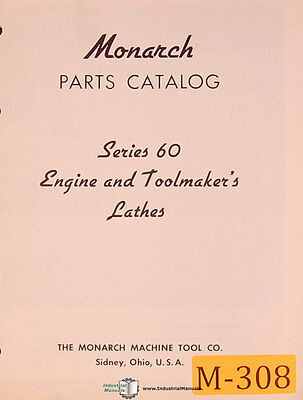 Monarch Series 60 Engine Toolmakers Lathe Parts List Manual Year 1956