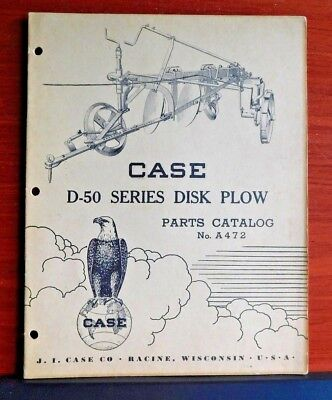 Case D-50 Series Disk Plow - Vintage Parts Catalog A472