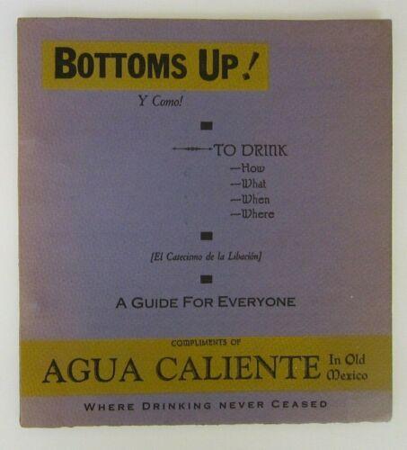 1933 BOTTOMS UP! Agua Caliente Tijuana Cocktail Bar Guide Recipes Booklet, RARE