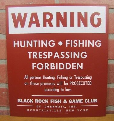 Vtg WARNING HUNTING FISHING TRESPASSING FORBIDDEN Sign BLACK ROCK FISH GAME CLUB