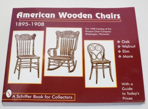 AMERICAN WOODEN CHAIRS 1895-1908 Identification & Price Guide BOOK Schiffer